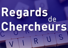 [COVID-19] Regards de chercheurs